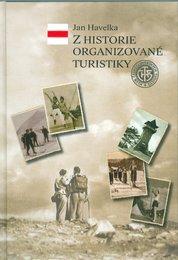 Z historie organizované turistiky (Jan Havelka)